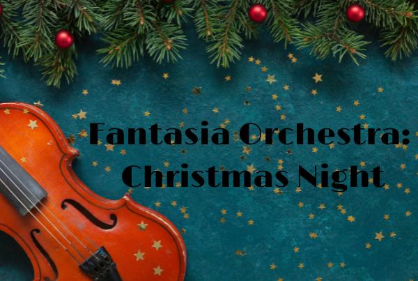 Fantasia Orchestra: Christmas Night